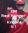 I'M Red Ranger  AND Know I It !  - Personalised Poster A4 size