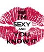 I'M SEXY AND YOU KNOW IT - Personalised Poster A4 size