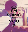 I'M SOMIC AND YOU ? - Personalised Poster A4 size