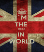 I´M  THE  BEST IN  WORLD - Personalised Poster A4 size