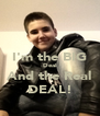 I'm the BIG Deal And the Real DEAL! - Personalised Poster A4 size