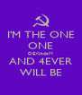 I'M THE ONE ONE DEXiAdaM AND 4EVER WILL BE - Personalised Poster A4 size