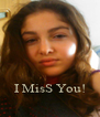 I MisS You! - Personalised Poster A4 size