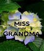 I  MISS YOU GRANDMA  - Personalised Poster A4 size