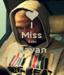 I Miss You Rayan  - Personalised Poster A4 size