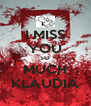 I MISS YOU SO MUCH KLAUDIA - Personalised Poster A4 size