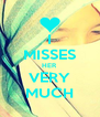 I MISSES HER VERY MUCH - Personalised Poster A4 size