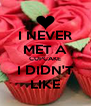 I NEVER MET A CUPCAKE I DIDN'T LIKE - Personalised Poster A4 size