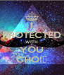 I PROTECTED WITH YOU CHO! - Personalised Poster A4 size