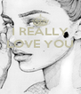I REALLY LOVE YOU    - Personalised Poster A4 size