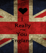 I  Really Miss You  England  - Personalised Poster A4 size