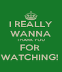 I REALLY WANNA THANK YOU FOR  WATCHING!  - Personalised Poster A4 size