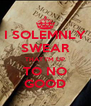 I SOLEMNLY SWEAR THAT I'M UP TO NO GOOD - Personalised Poster A4 size