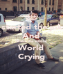 I started the joke And Make the whole World Crying - Personalised Poster A4 size