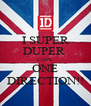 I SUPER DUPER  LOVE ONE DIRECTION!! - Personalised Poster A4 size