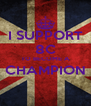 I SUPPORT 8C TO BECOME A CHAMPION  - Personalised Poster A4 size