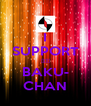 I SUPPORT ☆☆☆ BAKU- CHAN - Personalised Poster A4 size