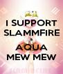 I SUPPORT SLAMMFIRE & AQUA MEW MEW - Personalised Poster A4 size