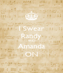 I Swear Randy AND Amanda ON - Personalised Poster A4 size