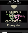 I THINK WE  ARE A  GOOOD  Couple  - Personalised Poster A4 size