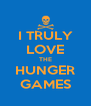 I TRULY LOVE THE HUNGER GAMES - Personalised Poster A4 size