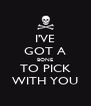 I'VE GOT A BONE TO PICK WITH YOU - Personalised Poster A4 size
