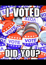 I  VOTED DID  YOU? - Personalised Poster A4 size