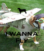 I WANNA FLY - Personalised Poster A4 size