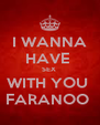 I WANNA HAVE  SEX  WITH YOU  FARANOO  - Personalised Poster A4 size