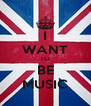 I WANT TO BE MUSIC - Personalised Poster A4 size