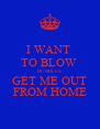 I WANT  TO BLOW  BUBBLES  GET ME OUT  FROM HOME - Personalised Poster A4 size