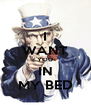 I WANT YOU IN MY BED - Personalised Poster A4 size