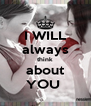 I WILL always think about YOU  - Personalised Poster A4 size
