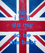 i will do my utmost to be the best - Personalised Poster A4 size