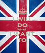 I WILL DO WHAT I WANT TO - Personalised Poster A4 size