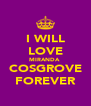 I WILL LOVE MIRANDA  COSGROVE FOREVER - Personalised Poster A4 size