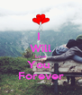 I  Will Love You  Forever - Personalised Poster A4 size
