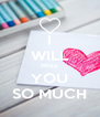 I WILL MISS YOU SO MUCH - Personalised Poster A4 size