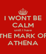 I WONT BE CALM until I have THE MARK OF ATHENA - Personalised Poster A4 size