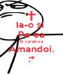 Ia-o si  Pe ea Si carati-va Amandoi. :* - Personalised Poster A4 size