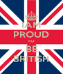 IAM PROUD TO BE BRITISH - Personalised Poster A4 size