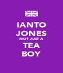 IANTO JONES NOT JUST A TEA BOY - Personalised Poster A4 size