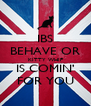 IBS BEHAVE OR KITTY WHIP IS COMIN' FOR YOU - Personalised Poster A4 size