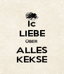 Ic LIEBE ÜBER  ALLES KEKSE - Personalised Poster A4 size