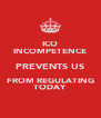 ICO INCOMPETENCE PREVENTS US FROM REGULATING TODAY - Personalised Poster A4 size