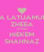 IDA LATUAMURY ZHEEA IFUNG HIEKEM SHAHNAZ - Personalised Poster A4 size