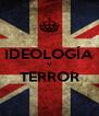 IDEOLOGÍA   Y TERROR  - Personalised Poster A4 size