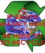 IF EARTH WASN'T HERE YOU WOULDN'T BE HERE TO SO RECYCLE - Personalised Poster A4 size