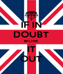 IF IN DOUBT WORK IT OUT - Personalised Poster A4 size