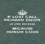 IF LOST CALL RICHARD DIZON AT (757) 297-9354 BECAUSE HONOR CODE - Personalised Poster A4 size